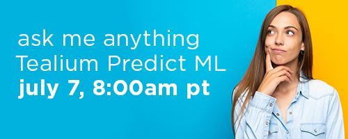 Join this AMA to learn about our new feature, Tealium Predict!