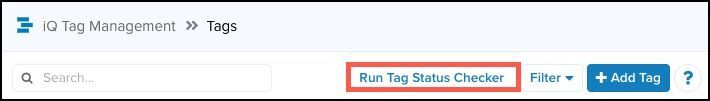 WhiteUI_TiQ_Tag Status Checker_Run Tag Status Checker.jpg